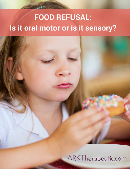 Food Refusal - Is It Oral Motor Or Sensory Related?